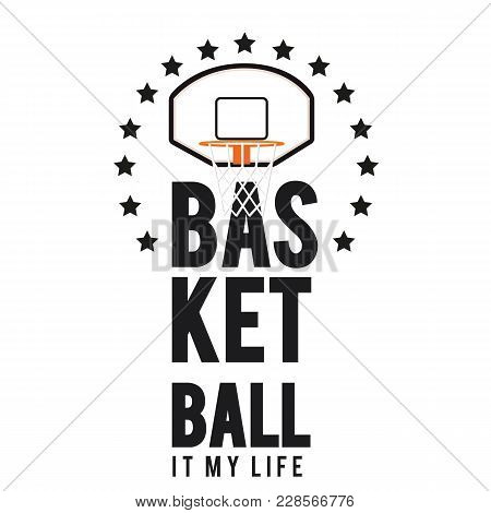 Basketball It My Life Basketball Hoop Background Vector Image