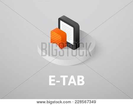 E-tab Icon, Vector Symbol In Flat Isometric Style Isolated On Color Background