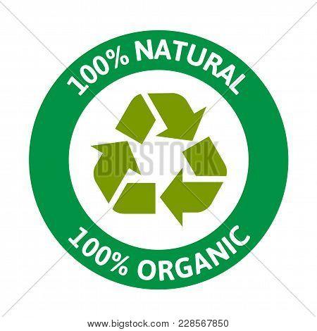 100% Natural 100% Organic Recycle Circle Background Vector Image
