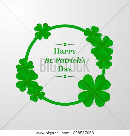 Trendy Shamrock Round Frame With Green Cut-out Paper 3D Stylized Leaf Clover On Whote Background. Gr