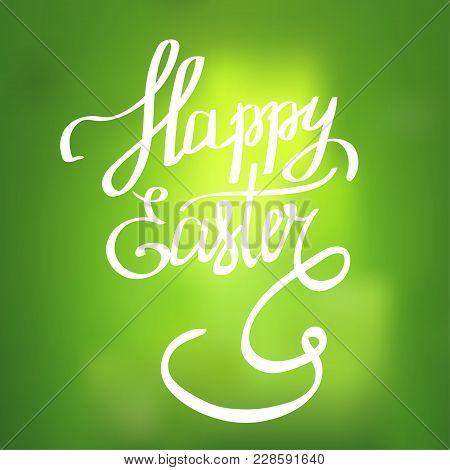 Easter Vector Vintage Card With Phrase Happy Easter . Easter T Shirt Hand Lettering. Vector Llustrat