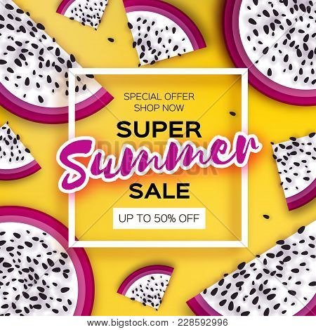 Exotic Dragon Fruit Super Summer Sale Banner In Paper Cut Style. Origami Juicy Ripe Dragonfruit Slic