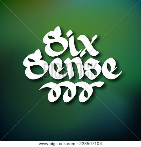 Typographic Abstract Template With White Stylized Six Sense Inscription On Blurred Background Isolat