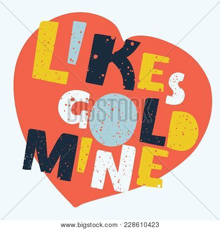 Vector Cartoon Illustration Of Likes Goldmine Hand Drawn Lettering In Heartshape Res Spot. Funny Quo