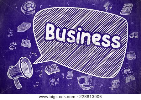 Business On Speech Bubble. Doodle Illustration Of Yelling Megaphone. Advertising Concept. Business C