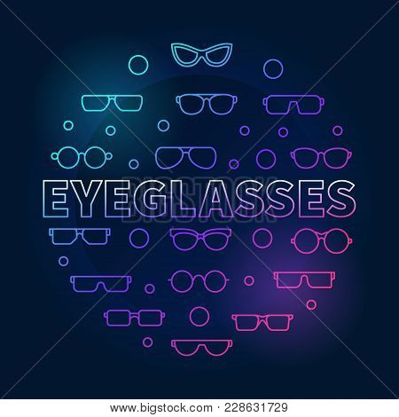 Eyeglasses Round Colorful Outline Illustration. Vector Circular Concept Symbol Made With Eyeglasses