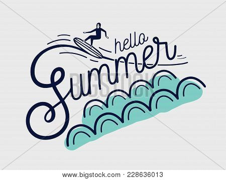 Hello Summer Hand Lettering Written With Creative Cursive Font And Decorated Surfer Surfing Wav
