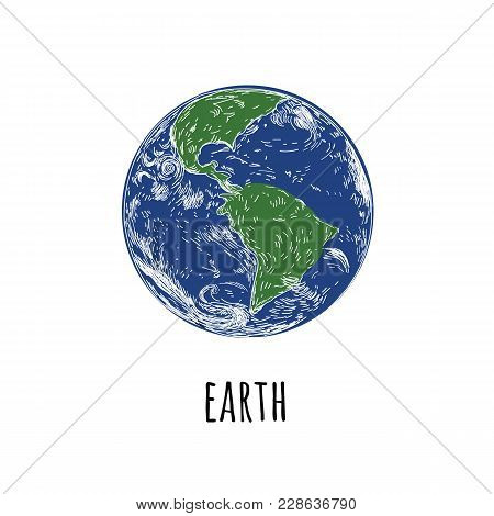 Earth Planet. Earth Sketch Hand Drawing Vector. Planet Earth. World Globe Icon Isolated On Backgroun