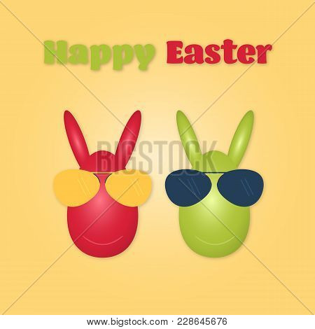 Happy Easter. Easter Eggs With Sun Glasses In Trendy Colors With Text: Happy Easter.