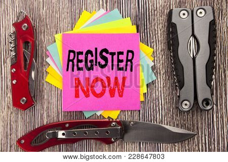 Writing Text Showing Register Now. Business Concept For Registration For Written On Sticky Note Wood