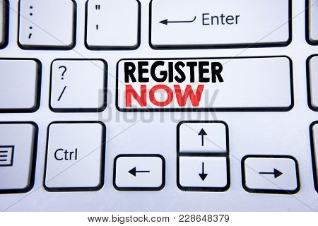 Word, Writing Register Now. Business Concept For Registration For Written On White Keyboard Key With