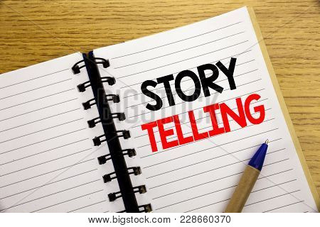 Word, Writing Storytelling. Business Concept For Teller Story Message Written On Notepad With Space