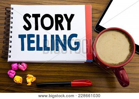 Handwritten Text Showing Storytelling. Business Concept Writing Teller Story Message Written On Note