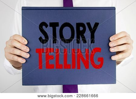 Writing Text Showing Storytelling. Business Concept For Teller Story Message Written On Book Noteboo