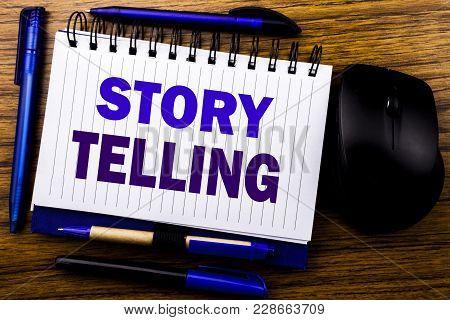 Handwritten Text Showing Storytelling. Business Concept For Teller Story Message Written On Notebook