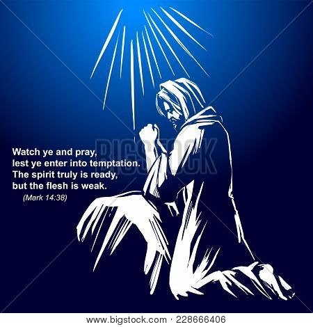 Jesus Christ, The Son Of God Praying In The Garden Of Gethsemane, Symbol Of Christianity Hand Drawn
