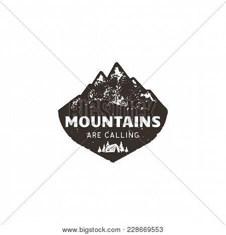 Vintage Hand Drawn Mountain Logo. The Great Outdoor Patch. Mountains Are Calling Sign Quote. Monochr