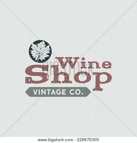 Wine Logo, Shop Logotype, Label. Vintage Co Poster Sign. Typographic Design Vector Illustration. Win