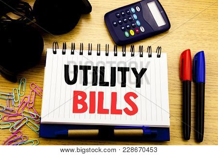 Conceptual Hand Writing Text Caption Showing Utility Bills. Business Concept For Money Bill Payment