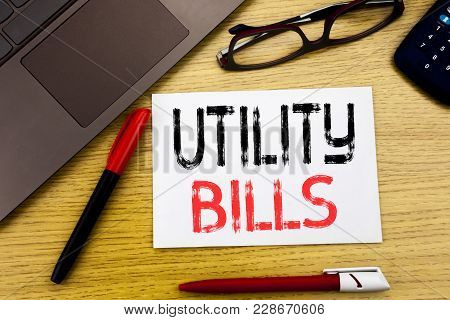 Conceptual Hand Writing Text Showing Utility Bills. Business Concept For Money Bill Payment Written