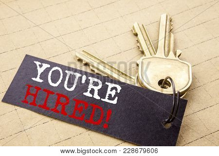 Conceptual Hand Writing Text Caption Showing You Are Hired. Business Concept For Hiring Employee Wor