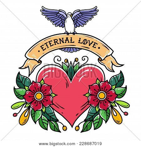 Red Heart With Roses, Leaves, Ribbon And White Dove. Lettering Eternal Love On Ribbon. Old School Ta