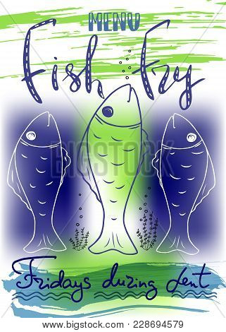 Traditional Menu For Lent Fasting Celebration. Handwritten Text  Fish Fry.  The Symbol Of The Christ