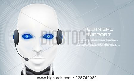 Concept Of Technical Support With Robot. Professional Operator Of Call Centre. Techno Background Wit