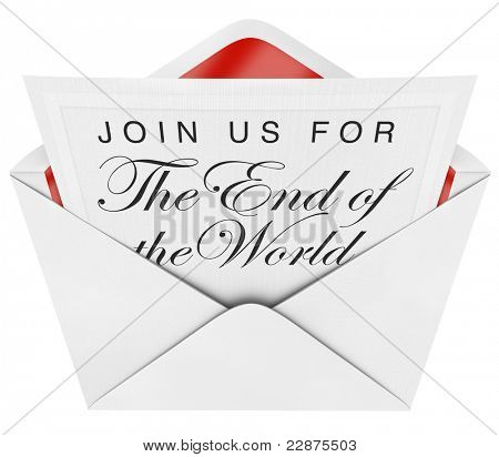 Join Us for the End of the World is written on a formal invitation you have opened in an envelope, warning you that the apocalypse, rapture or end of days is imminent