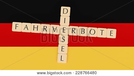 Germany Politics News Concept: Letter Tiles Diesel And Fahrverbote, Meaning Driving Bans In German L