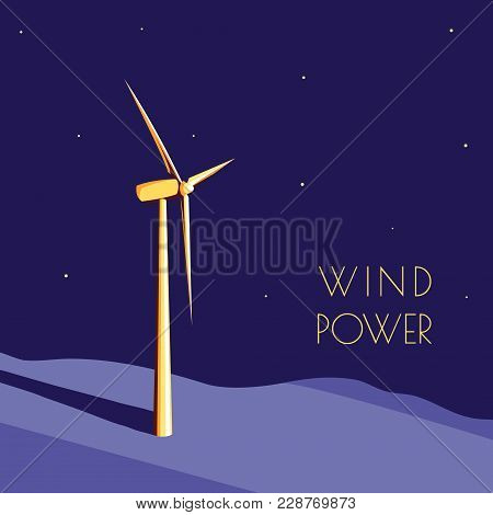 Wind Power Farm Generator Turbine In The Light Spot At Night. Ecology Environmental Background. Clea