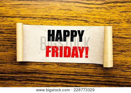 Hand Writing Text Caption Inspiration Showing Happy Friday . Business Concept For Weekend Welcoming