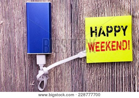 Handwriting Announcement Text Showing Heppy Weekend . Business Concept For Weekend Message Written O