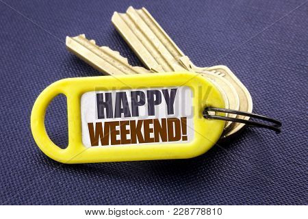 Handwriting Announcement Text Showing Heppy Weekend . Business Concept For Weekend Message Written K