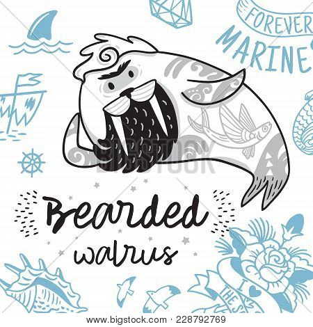 Bearded Walrus Hipster Print. Ink Cartoon Bearded Walrus With Tattoos. Vector Illustration