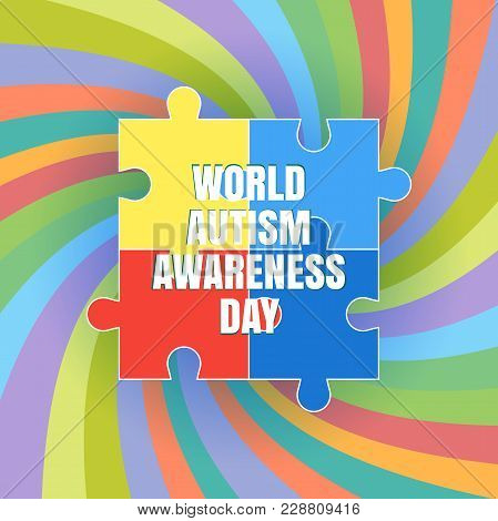 World Autism Awareness Day. The Concept Of Color Puzzles. Design In A Flat Style. Modern Medicine An