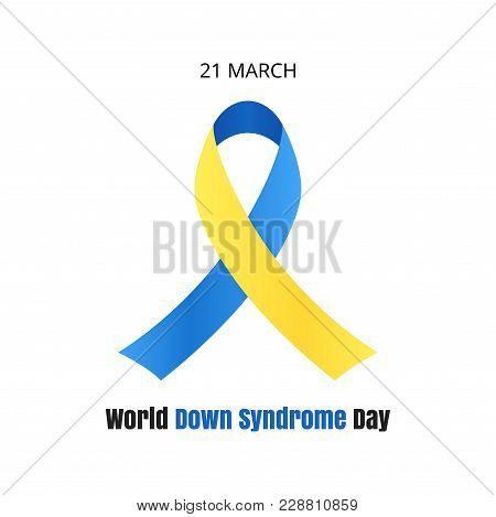 World Day Of Down Syndrome. Yellow-blue Ribbon Isolated On White Background. Vector Illustration.