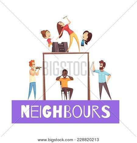 Neighbors Design Concept With Angry Man  Exasperated At His Neighbor With Drill Cartoon Vector Illus