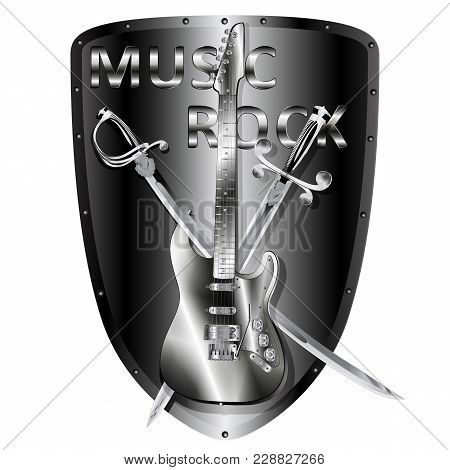 Vector Illustration Iron Electric Guitar With A Saber And A Sword In The Background Metal Shield And