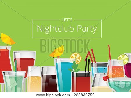 Nightclub Party Color Card Vector Illustration With Different Colorful Alcoholic Drinks, Lot Of Stra