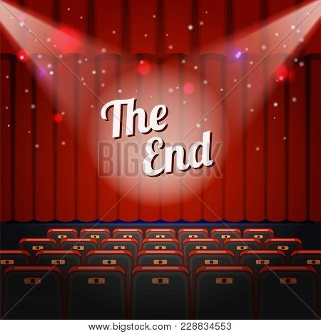 End Show Concept. Cinema And Theatre Hall With Seats, Closed Curtain And Title The End. Vector Illus