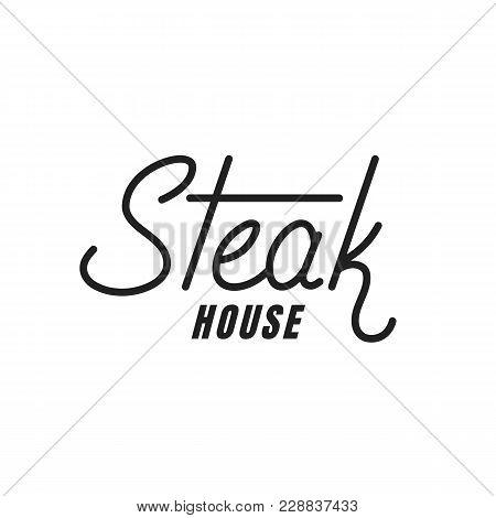 Steak House. Steak Lettering. Steak House Label Badge Emblem Sticker