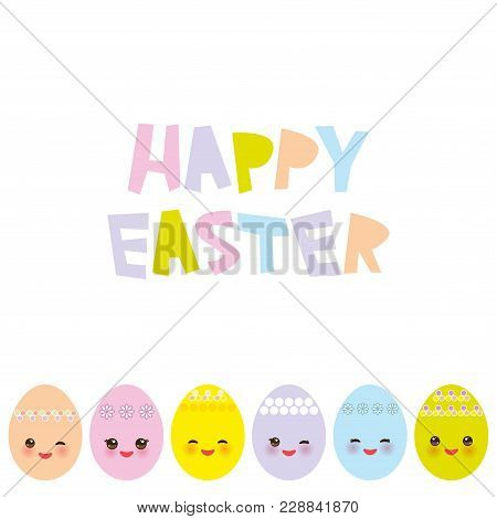 Happy Easter Greeting Card Design. Kawaii Colorful Blue Green Orange Pink Yellow Egg With Pink Cheek