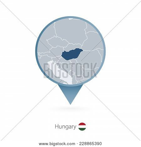 Map Pin With Detailed Map Of Hungary And Neighboring Countries.