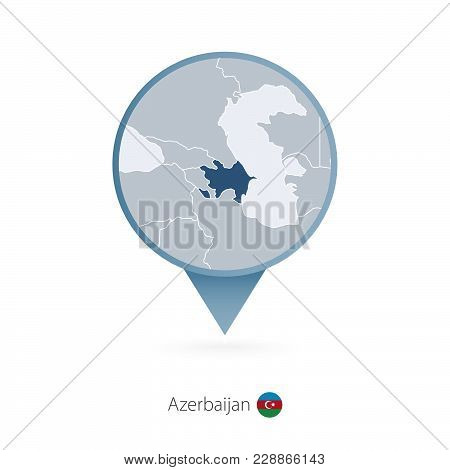Map Pin With Detailed Map Of Azerbaijan And Neighboring Countries.