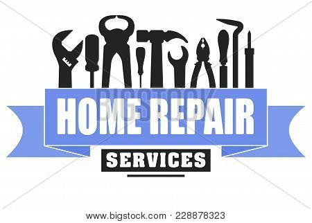 Home Repair Services Vector Design For Your Logo Or Emblem With Blue Banner And Set Of Workers Tools