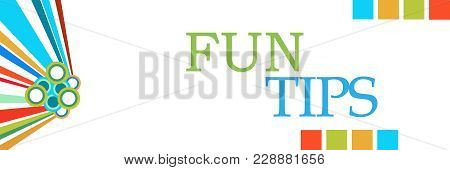 Fun Tips Text Written Over Colorful Background.