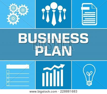 Business Plan Concept Image With Text And Related Graphics.
