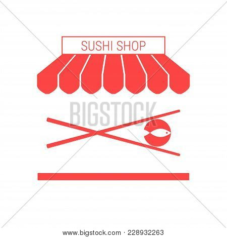 Sushi Shop, Japanese Restaurant Single Flat Vector Icon. Striped Awning And Signboard. A Series Of S
