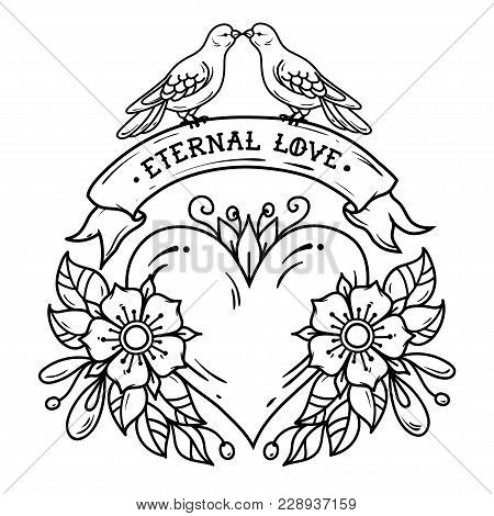 Tattoo Heart With Roses, Leaves, Ribbon And Doves. Lettering Eternal Love On Ribbon. Two Doves Sit O